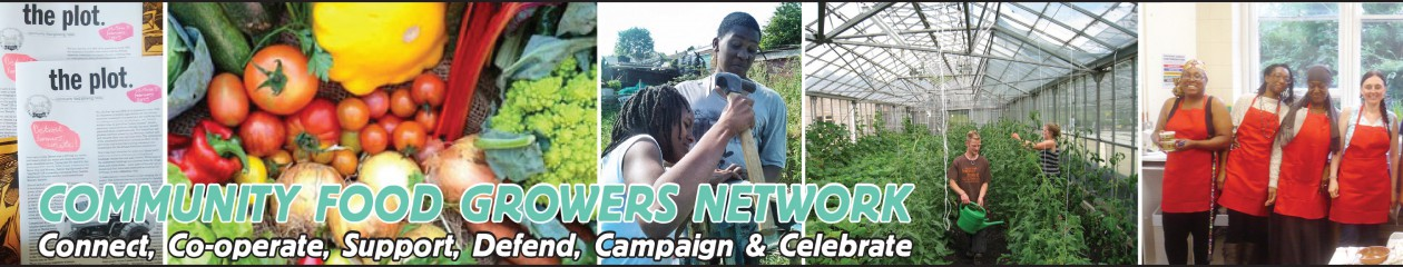 Community Food Growers Network |  connect, cooperate, support, defend, campaign and celebrate